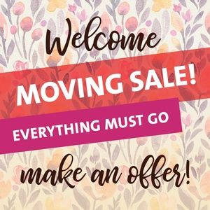 Moving Sale - Everything must go!